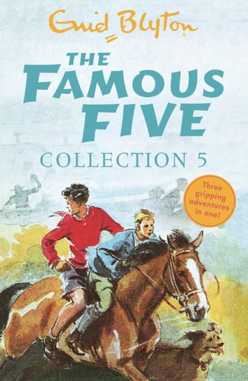 The Famous Five Collection 5 - Books 13-15 ebook by Enid Blyton