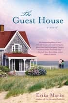 The Guest House ebook by Erika Marks
