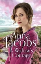 A Widow's Courage - Birch End Series 2 ebook by Anna Jacobs
