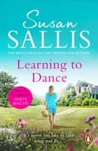 Learning to Dance - A perfectly heart-warming and uplifting novel of life and love from bestselling author Susan Sallis ebook by