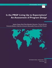 Is the PRGF Living Up to Expectations? ebook by Benedict Mr. Clements,Gabriela Ms. Inchauste,Nita Mrs. Thacker,Thomas Mr. Dorsey,Shamsuddin Mr. Tareq,Emanuele Mr. Baldacci,Sanjeev Mr. Gupta,Mark Mr. Plant