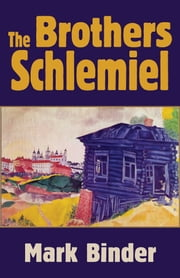 The Brothers Schlemiel - the complete novel of Chelm ebook by Mark Binder