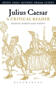 Julius Caesar: A Critical Reader ebook by Andrew James Hartley