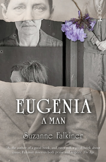 Eugenia - A Man ebook by Suzanne Falkiner