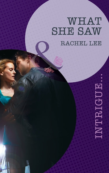 What She Saw (Mills & Boon Intrigue) (Conard County: The Next Generation, Book 14) ebook by Rachel Lee