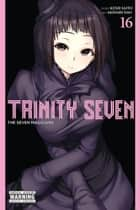 Trinity Seven, Vol. 16 - The Seven Magicians eBook by Kenji Saito, Akinari Nao