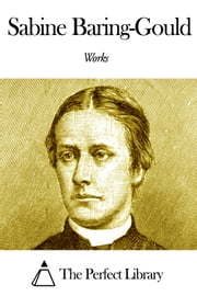 Works of Sabine Baring-Gould ebook by Sabine Baring-Gould