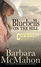Bluebells On The Hill ebook by Barbara McMahon