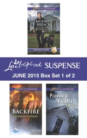 Love Inspired Suspense June 2015 - Box Set 1 of 2 - Security Breach\Backfire\Permanent Vacancy ebook by Margaret Daley, Elizabeth Goddard, Katy Lee