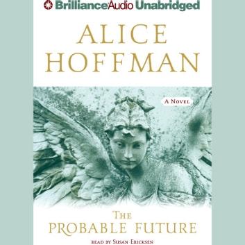 Probable Future, The audiobook by Alice Hoffman