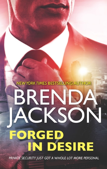 Forged In Desire (The Protectors, Book 1) ebook by Brenda Jackson