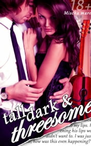 Tall Dark and Threesome (Billionaire Lovers, Vol. II) ebook by Audrey Nash