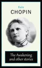 The Awakening and other stories ebook by Kate Chopin
