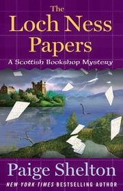 The Loch Ness Papers - A Scottish Bookshop Mystery ebook by Paige Shelton