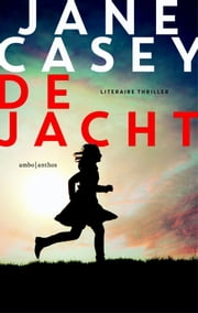 De jacht ebook by Jane Casey, Maartje van der Loo