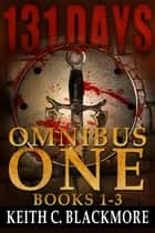 131 Days: Omnibus One: Books 1 to 3 - 131 Days ebook by Keith C Blackmore