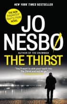 The Thirst - A Harry Hole Novel ebook by Jo Nesbo