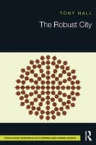 The Robust City ebook by Tony Hall