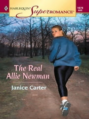 The Real Allie Newman ebook by Janice Carter