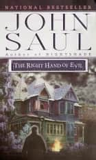 The Right Hand of Evil ebook by John Saul