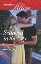 Seduced in the City ebook by Jo Leigh