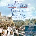 The Greater Journey - Americans in Paris audiobook by