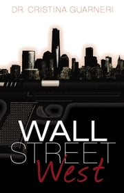 Wall Street West ebook by Dr. Cristina Guarneri