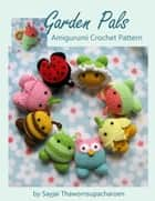 Garden Pals ebook by Sayjai Thawornsupacharoen