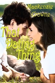 That Dating Thing ebook by Mackenzie Crowne