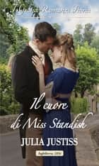 Il cuore di Miss Standish - I Grandi Romanzi Storici eBook by Julia Justiss