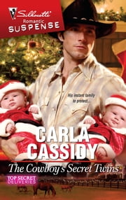 The Cowboy's Secret Twins - A Western Romantic Suspense Novel ebook by Carla Cassidy