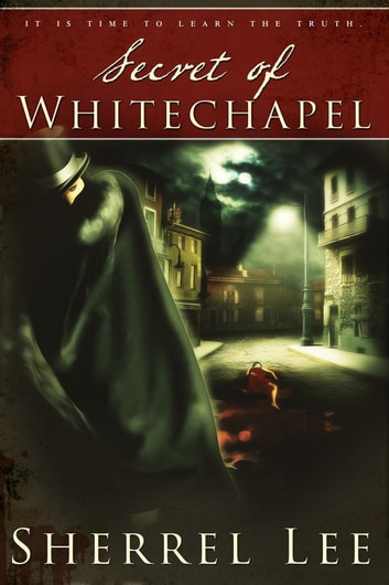 The Secret of Whitechapel ebook by Sherrel Lee