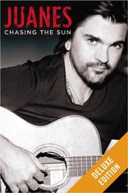 Chasing the Sun Deluxe ebook by Juanes