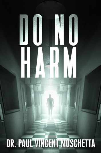 Do No Harm ebook by Dr. Paul Vincent Moschetta