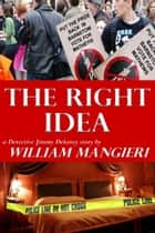 The Right Idea ebook by William Mangieri