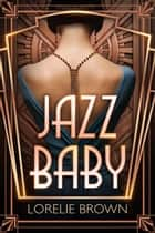 Jazz Baby ebook by Lorelie Brown
