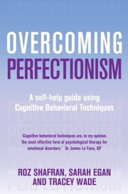 Overcoming Perfectionism ebook by Sarah Egan,Roz Shafran,Tracey Wade