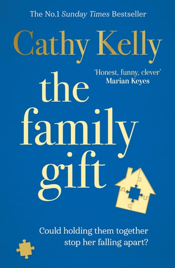 The Family Gift - A big-hearted story about family life from the #1 Sunday Times bestseller ebook by Cathy Kelly