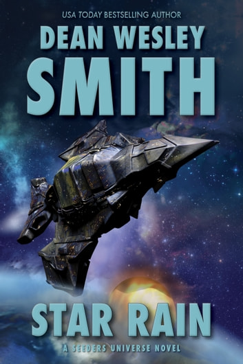 Star Rain - A Seeders Universe Novel ebook by Dean Wesley Smith