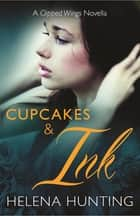 Cupcakes and Ink ebook by Helena Hunting