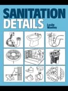 Sanitation Details ebook by L. Woolley