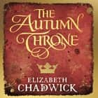 The Autumn Throne audiobook by Elizabeth Chadwick