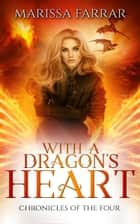 With a Dragon's Heart ebook by Marissa Farrar