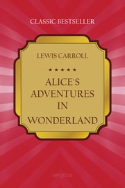Alice's Adventures in Wonderland ebook by Carroll, Lewis