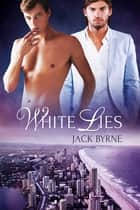 White Lies ebook by Jack Byrne
