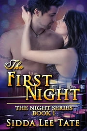 The First Night ebook by Sidda Lee Tate