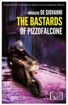 The Bastards of Pizzofalcone ebook by Maurizio de Giovanni, Antony Shugaar