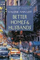 Better Homes and Husbands ebook by Valerie Ann Leff
