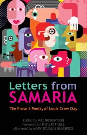 Letters from Samaria - The Prose and Poetry of Louie Clay, 1974-2014 ebook by Louie Crew Clay