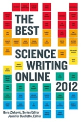 The Best Science Writing Online 2012 ebook by Bora Zivkovic